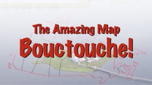 The Amazing Map: Bouctouche